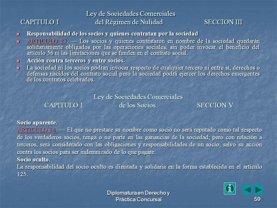 Diplomatura en Derecho y Práctica Concursal59 Responsabilidad de los socios y quienes contratan por la sociedad Responsabilidad de los socios y quienes contratan por la sociedad ARTICULO 23.