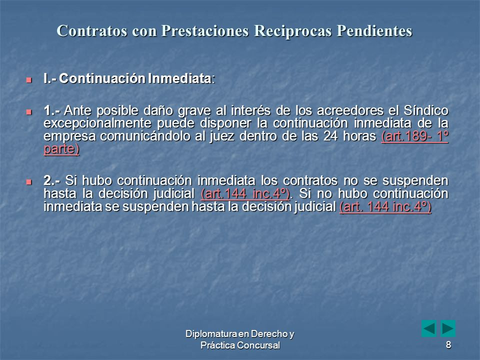 Diplomatura en Derecho y Práctica Concursal29 Efectos sobre ciertas relaciones jurídicas en particular Efectos sobre ciertas relaciones jurídicas en particular Art.