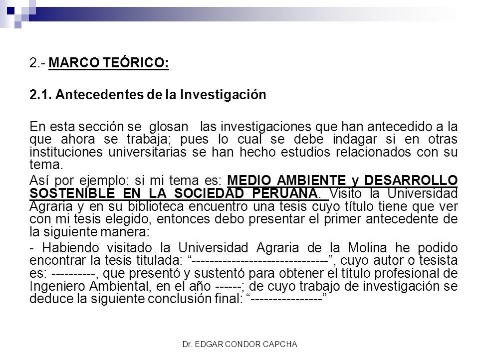 CAPÍTULO II 2.- MARCO TEÓRICO: 2.1. Antecedentes de la Investigación En esta sección se glosan las investigaciones que han antecedido a la que ahora s