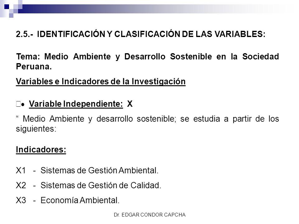 2.5.- IDENTIFICACIÓN Y CLASIFICACIÓN DE LAS VARIABLES: Tema: Medio Ambiente y Desarrollo Sostenible en la Sociedad Peruana. Variables e Indicadores de