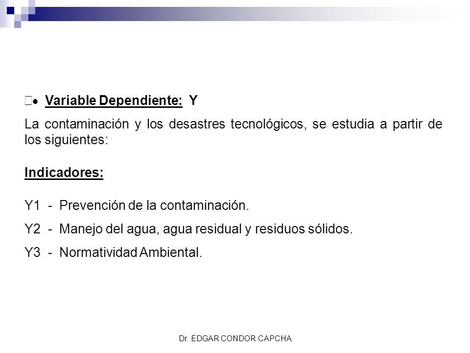 Variable Dependiente: Y La contaminación y los desastres tecnológicos, se estudia a partir de los siguientes: Indicadores: Y1 - Prevención de la conta