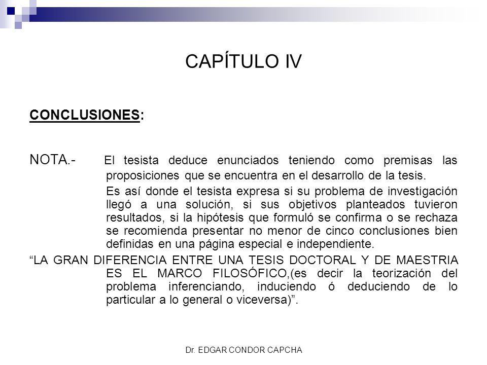 CAPÍTULO IV CONCLUSIONES: NOTA.- El tesista deduce enunciados teniendo como premisas las proposiciones que se encuentra en el desarrollo de la tesis.