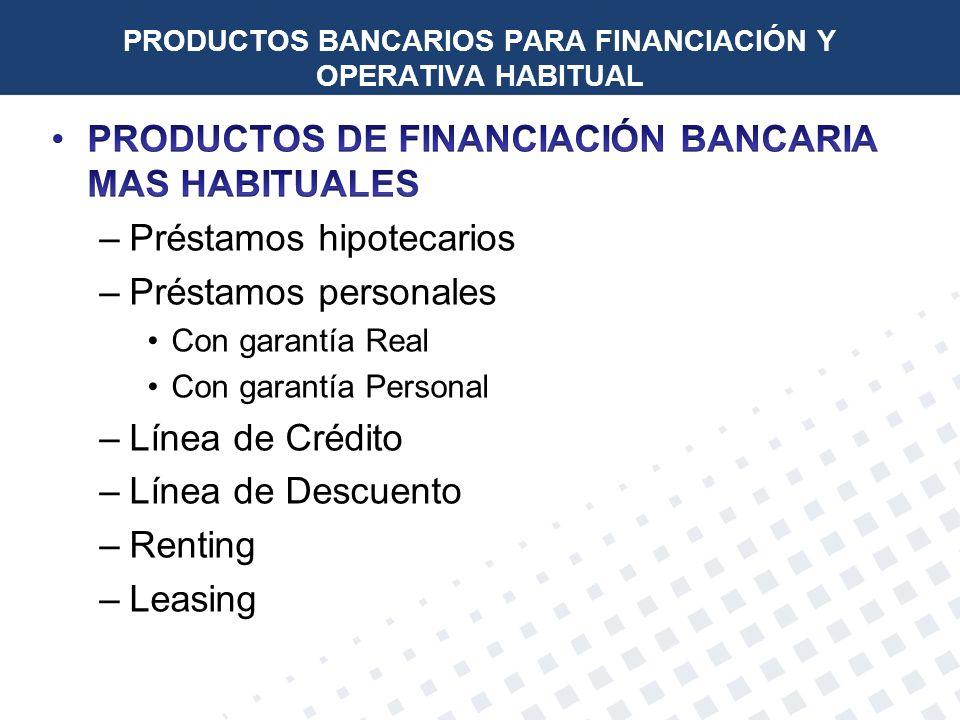 PRODUCTOS BANCARIOS PARA FINANCIACIÓN Y OPERATIVA HABITUAL