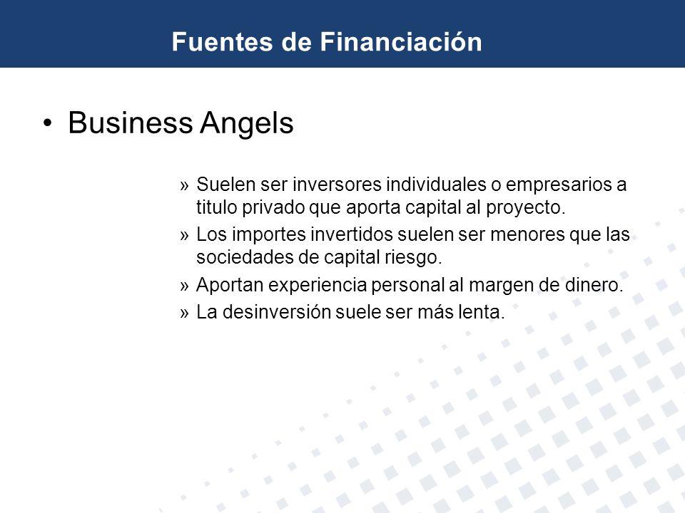 Business Angels »Suelen ser inversores individuales o empresarios a titulo privado que aporta capital al proyecto. »Los importes invertidos suelen ser