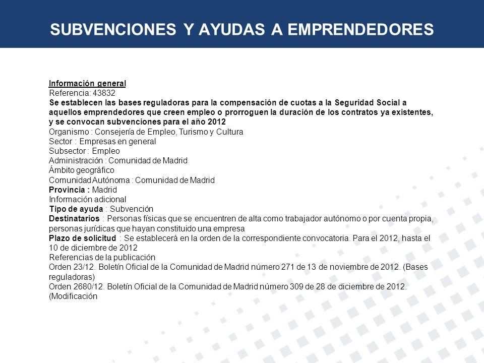 Información general Referencia: 43832 Se establecen las bases reguladoras para la compensación de cuotas a la Seguridad Social a aquellos emprendedore