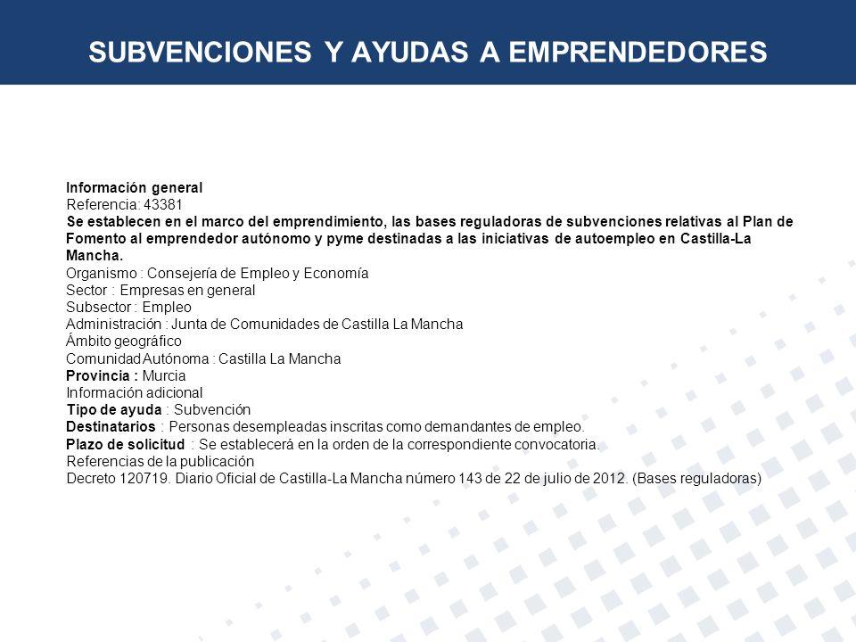 Información general Referencia: 43381 Se establecen en el marco del emprendimiento, las bases reguladoras de subvenciones relativas al Plan de Fomento