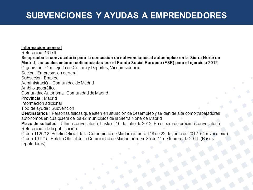 Información general Referencia: 43179 Se aprueba la convocatoria para la concesión de subvenciones al autoempleo en la Sierra Norte de Madrid, las cua