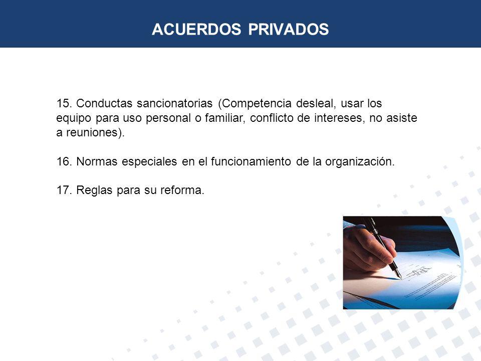 15. Conductas sancionatorias (Competencia desleal, usar los equipo para uso personal o familiar, conflicto de intereses, no asiste a reuniones). 16. N
