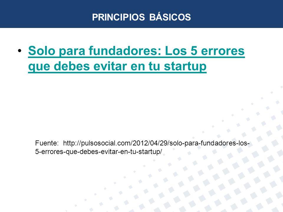 PRINCIPIOS BÁSICOS Solo para fundadores: Los 5 errores que debes evitar en tu startupSolo para fundadores: Los 5 errores que debes evitar en tu startu