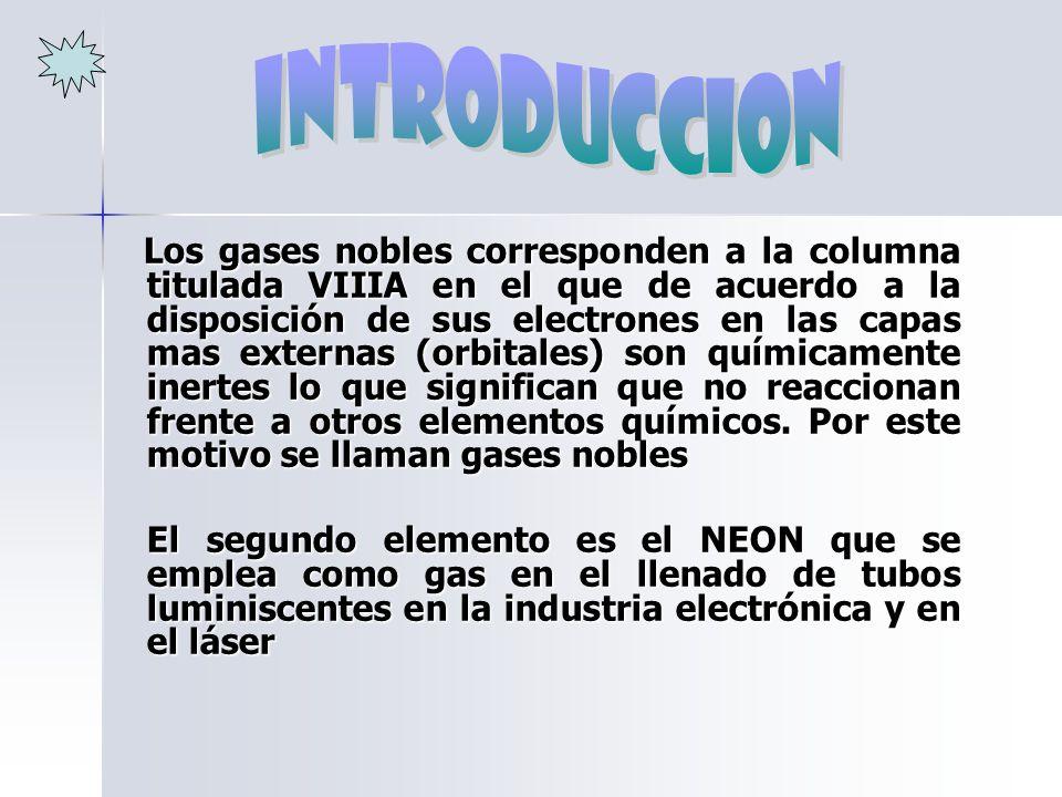 Los gases nobles corresponden a la columna titulada VIIIA en el que de acuerdo a la disposición de sus electrones en las capas mas externas (orbitales