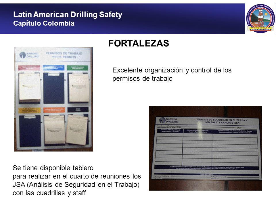 Latin American Drilling Safety Capítulo Colombia FORTALEZAS Existe programa de código de colores en el equipo y accesorios de levantamiento que permite visualizar que ha sido inspeccionado y certifican condiciones óptimas de uso.