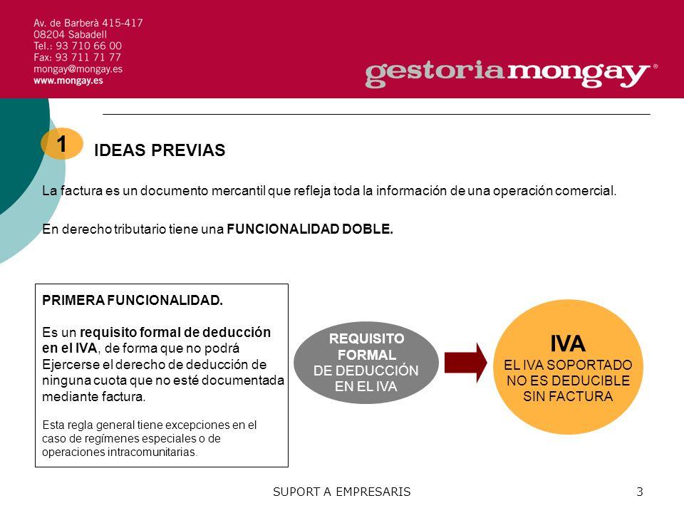 SUPORT A EMPRESARIS3 IDEAS PREVIAS La factura es un documento mercantil que refleja toda la información de una operación comercial.