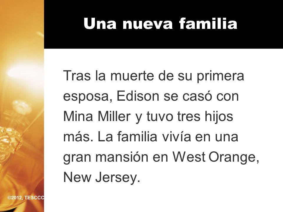 Una nueva familia Tras la muerte de su primera esposa, Edison se casó con Mina Miller y tuvo tres hijos más. La familia vivía en una gran mansión en W