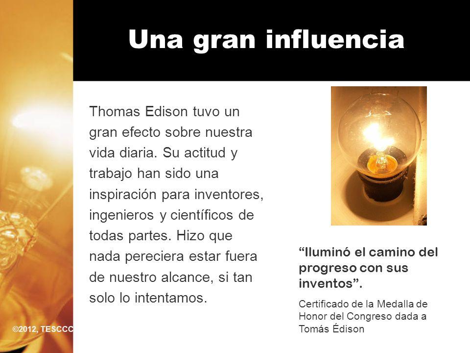 Una gran influencia Thomas Edison tuvo un gran efecto sobre nuestra vida diaria. Su actitud y trabajo han sido una inspiración para inventores, ingeni