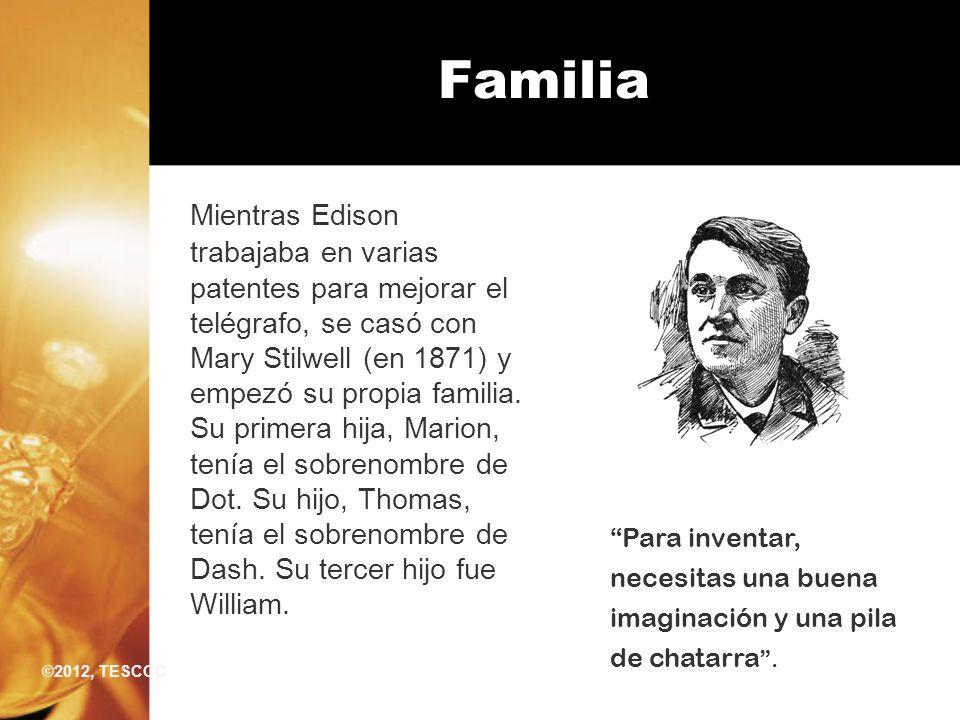 Familia Mientras Edison trabajaba en varias patentes para mejorar el telégrafo, se casó con Mary Stilwell (en 1871) y empezó su propia familia. Su pri