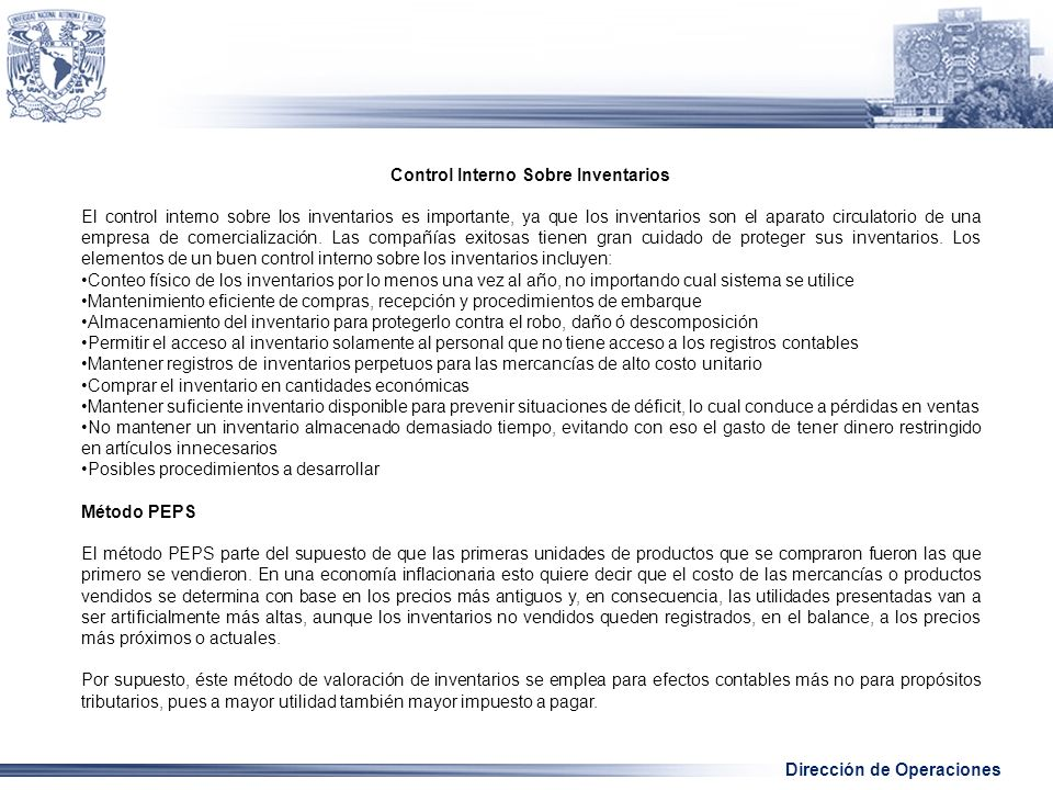 Dirección de Operaciones Control Interno Sobre Inventarios El control interno sobre los inventarios es importante, ya que los inventarios son el aparato circulatorio de una empresa de comercialización.