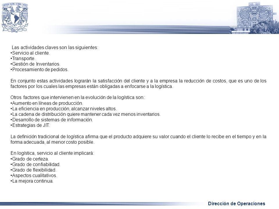 Dirección de Operaciones Las actividades claves son las siguientes: Servicio al cliente.