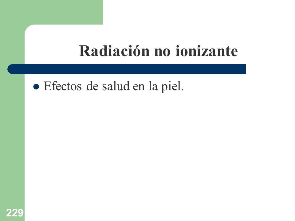 229 Radiación no ionizante Efectos de salud en la piel.