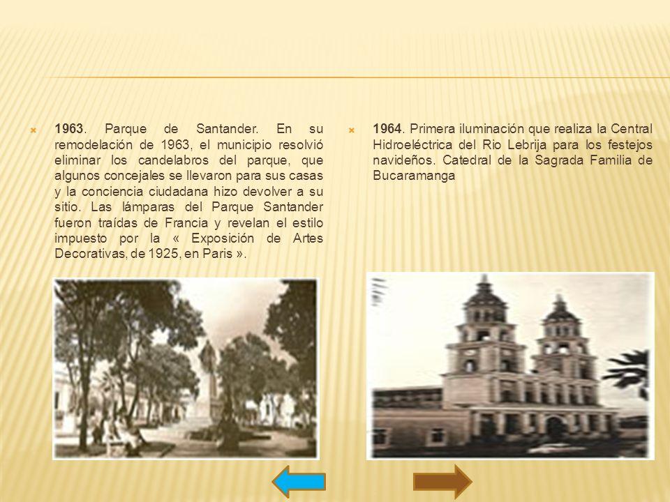 1963. Parque de Santander. En su remodelación de 1963, el municipio resolvió eliminar los candelabros del parque, que algunos concejales se llevaron p