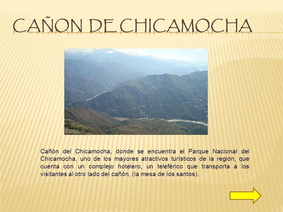 Cañón del Chicamocha, donde se encuentra el Parque Nacional del Chicamocha, uno de los mayores atractivos turísticos de la región, que cuenta con un c