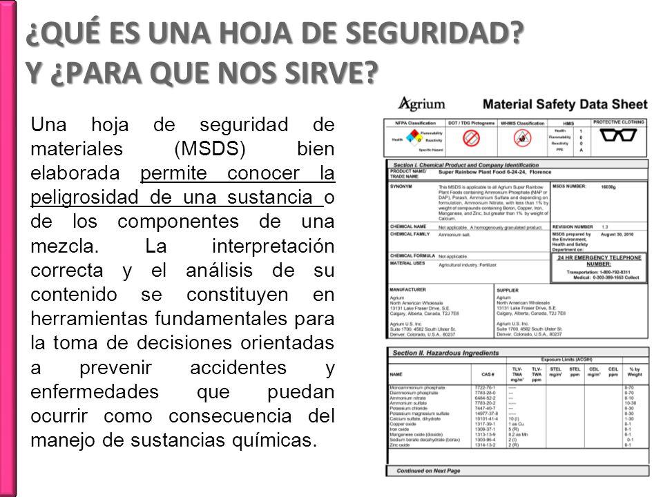 Una hoja de seguridad de materiales (MSDS) bien elaborada permite conocer la peligrosidad de una sustancia o de los componentes de una mezcla. La inte