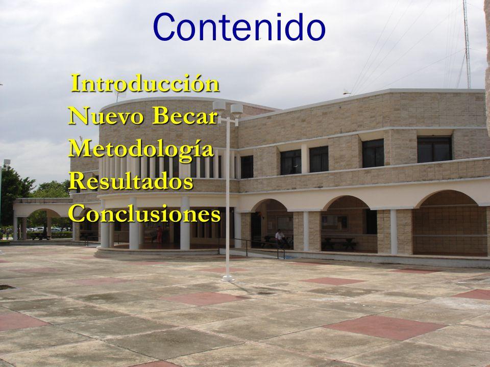 Introducción Nuevo Becar Metodología Resultados Conclusiones Introducción Nuevo Becar Metodología Resultados Conclusiones Contenido