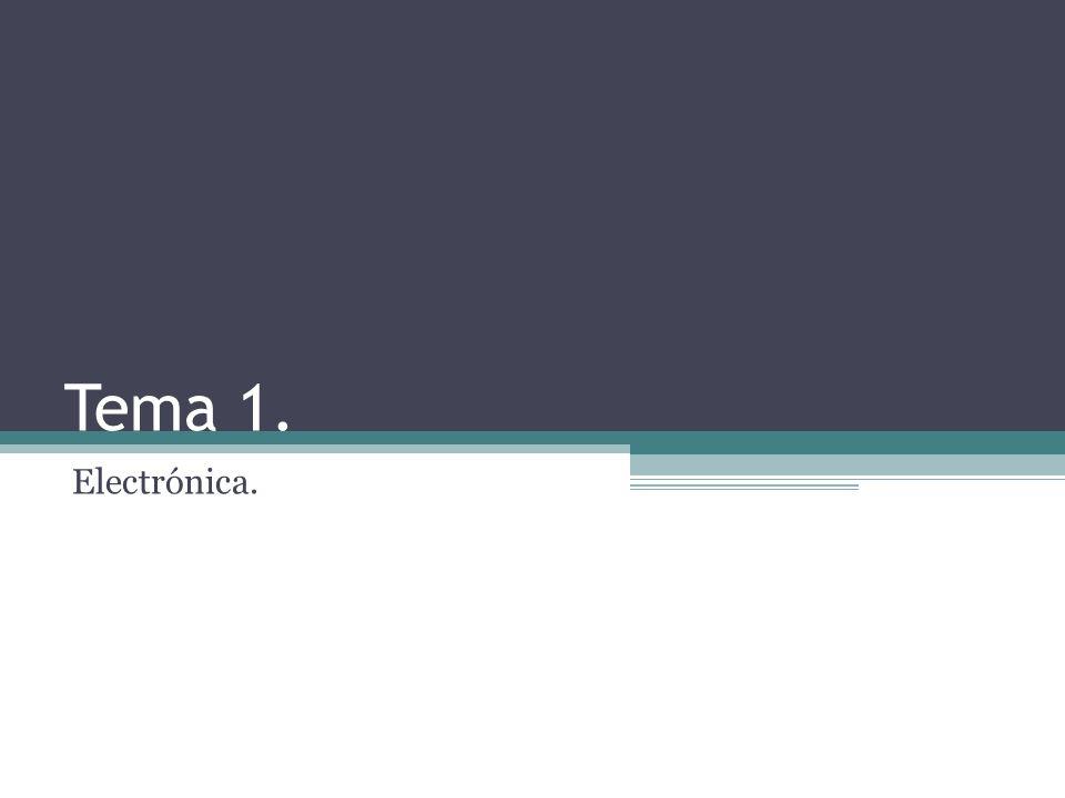 Tema 1. Electrónica.