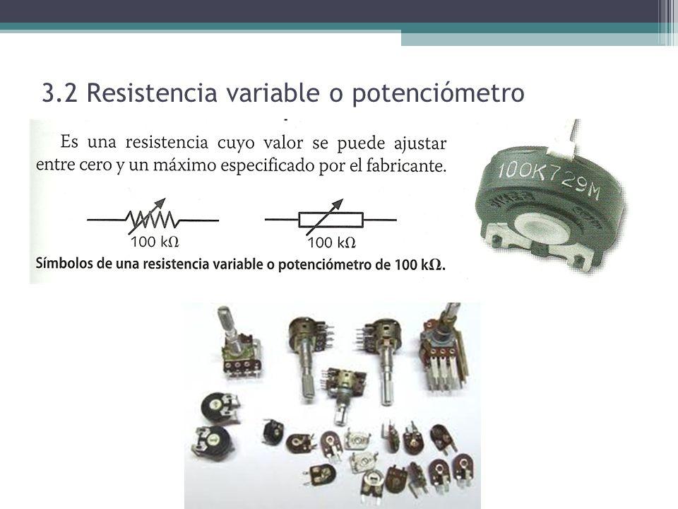 3.2 Resistencia variable o potenciómetro
