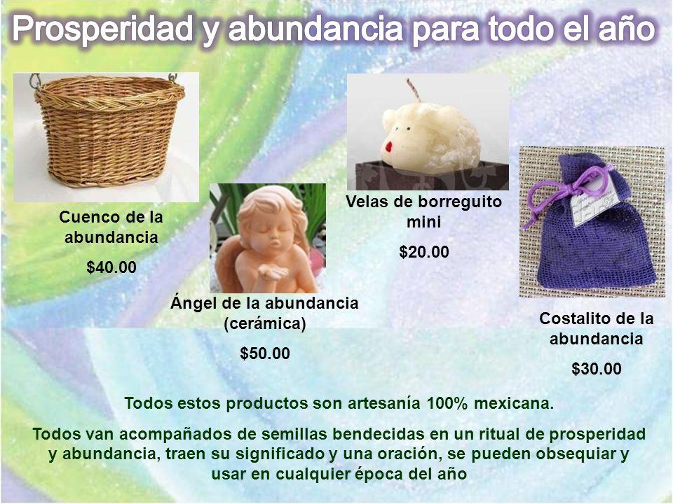 Cuenco de la abundancia $40.00 Velas de borreguito mini $20.00 Costalito de la abundancia $30.00 Ángel de la abundancia (cerámica) $50.00 Todos estos