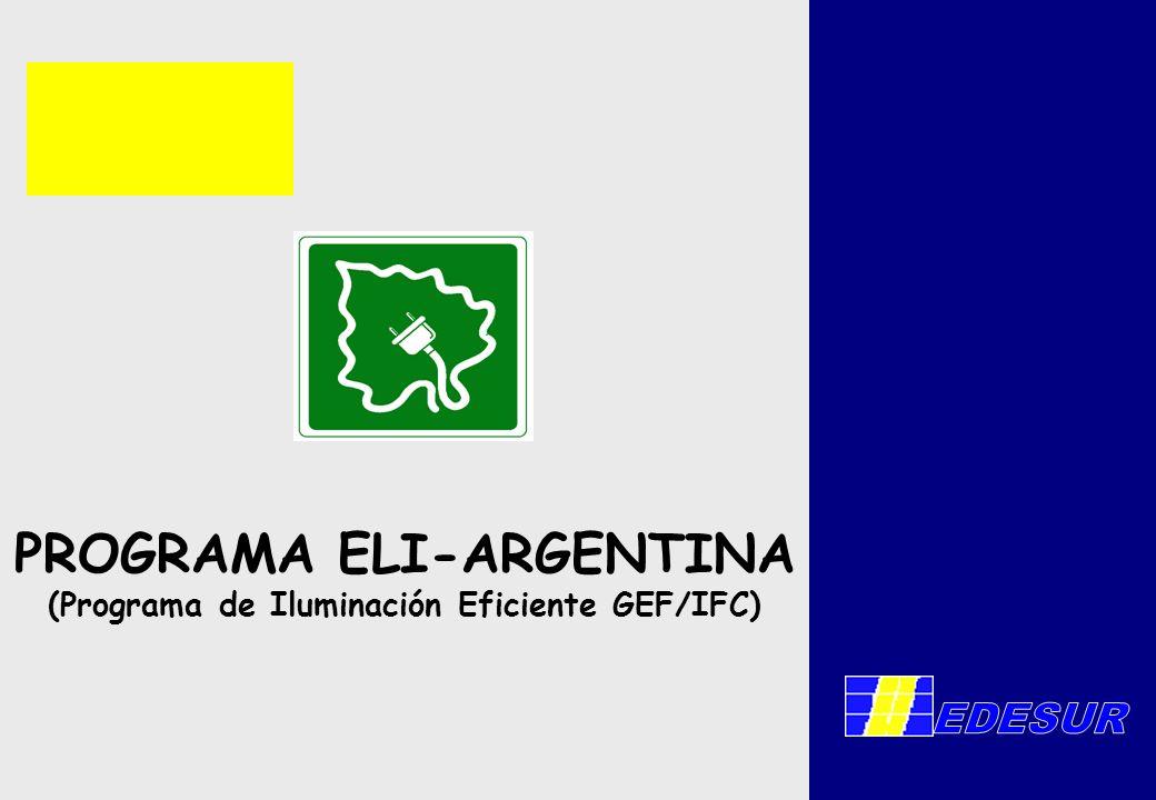 PROGRAMA ELI-ARGENTINA (Programa de Iluminación Eficiente GEF/IFC)