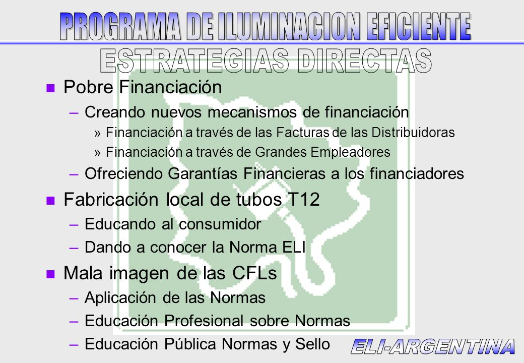 n Pobre Financiación –Creando nuevos mecanismos de financiación »Financiación a través de las Facturas de las Distribuidoras »Financiación a través de