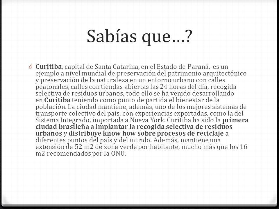 Sabías que…? 0 Curitiba, capital de Santa Catarina, en el Estado de Paraná, es un ejemplo a nivel mundial de preservación del patrimonio arquitectónic