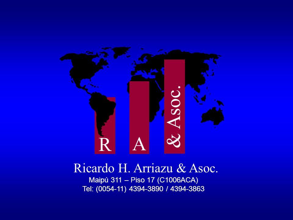 R A & Asoc. Ricardo H. Arriazu & Asoc. Maipú 311 – Piso 17 (C1006ACA) Tel: (0054-11) 4394-3890 / 4394-3863