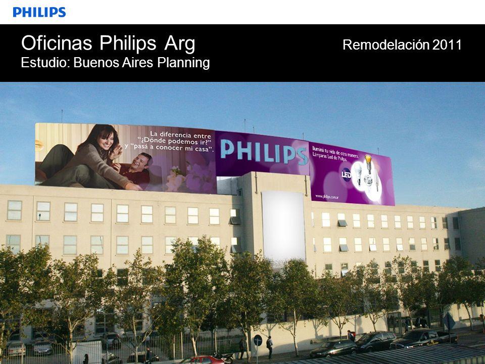 SEGMENTO 26 Oficinas Philips Arg Remodelación 2011 Estudio: Buenos Aires Planning
