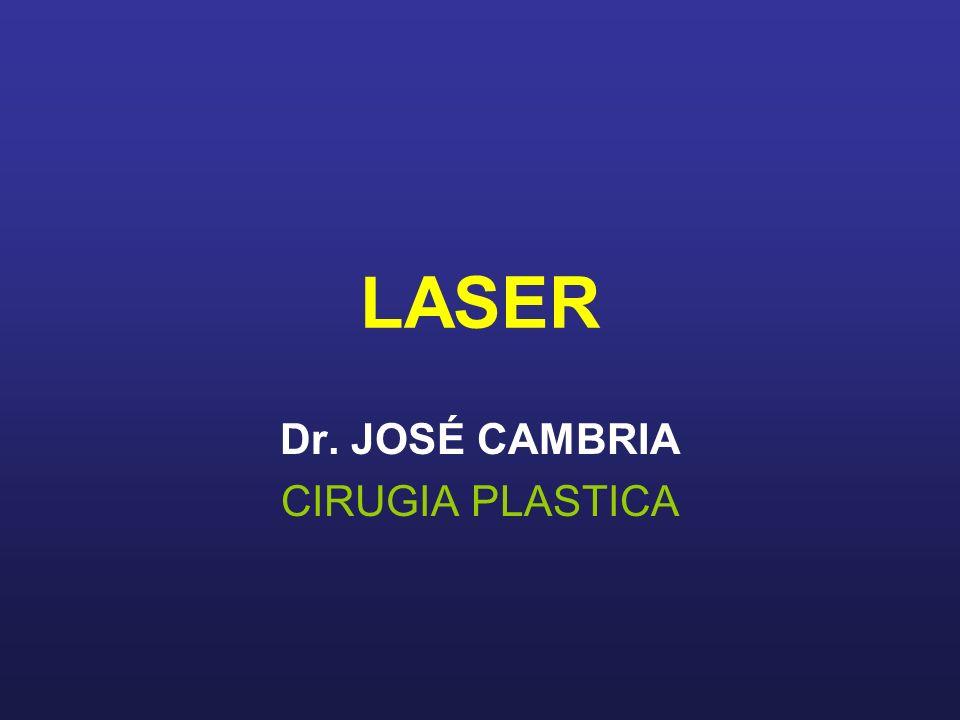 LASER Dr. JOSÉ CAMBRIA CIRUGIA PLASTICA