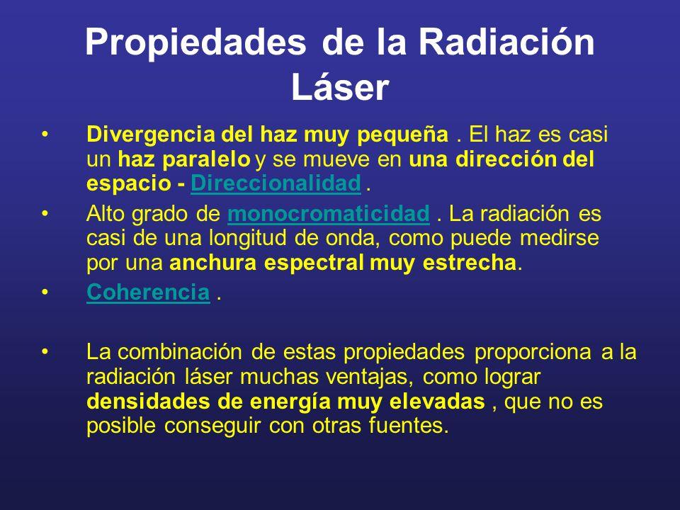 Propiedades de la Radiación Láser Divergencia del haz muy pequeña. El haz es casi un haz paralelo y se mueve en una dirección del espacio - Direcciona