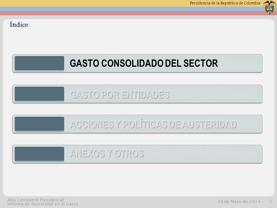 Presidencia de la República de Colombia 04 de Mayo de 2014 -24 Alta Consejería Presidencial Informe de Austeridad en el Gasto Acciones y políticas de austeridad.