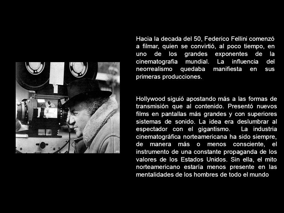 Hacia la decada del 50, Federico Fellini comenzó a filmar, quien se convirtió, al poco tiempo, en uno de los grandes exponentes de la cinematografia mundial.