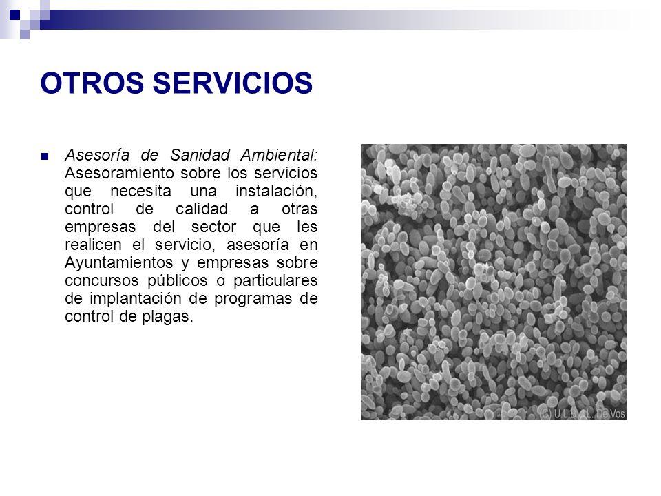 OTROS SERVICIOS Asesoría de Sanidad Ambiental: Asesoramiento sobre los servicios que necesita una instalación, control de calidad a otras empresas del