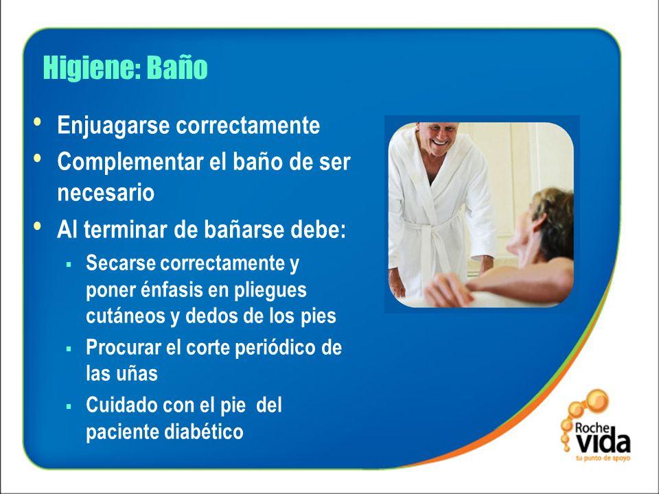 Higiene: Baño Enjuagarse correctamente Complementar el baño de ser necesario Al terminar de bañarse debe: Secarse correctamente y poner énfasis en pli