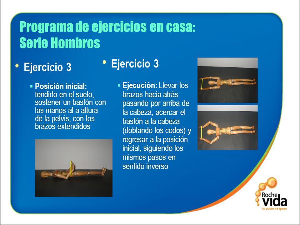 Programa de ejercicios en casa: Serie Hombros Ejercicio 3 Posición inicial: tendido en el suelo, sostener un bastón con las manos al a altura de la pe
