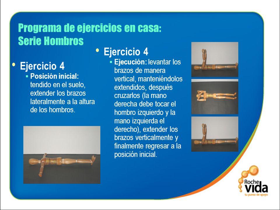 Programa de ejercicios en casa: Serie Hombros Ejercicio 4 Posición inicial: tendido en el suelo, extender los brazos lateralmente a la altura de los h