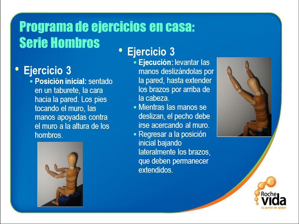 Programa de ejercicios en casa: Serie Hombros Ejercicio 3 Posición inicial: sentado en un taburete, la cara hacia la pared. Los pies tocando el muro,