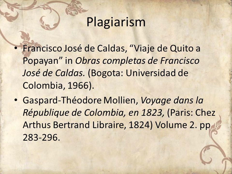 Plagiarism Francisco José de Caldas, Viaje de Quito a Popayan in Obras completas de Francisco José de Caldas. (Bogota: Universidad de Colombia, 1966).