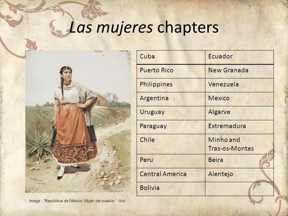 Las mujeres chapters CubaEcuador Puerto RicoNew Granada PhilippinesVenezuela ArgentinaMexico UruguayAlgarve ParaguayExtremadura ChileMinho and Tras-os