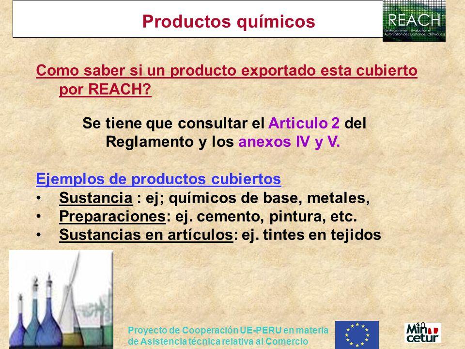 Proyecto de Cooperación UE-PERU en materia de Asistencia técnica relativa al Comercio 10 Productos químicos Como saber si un producto exportado esta c