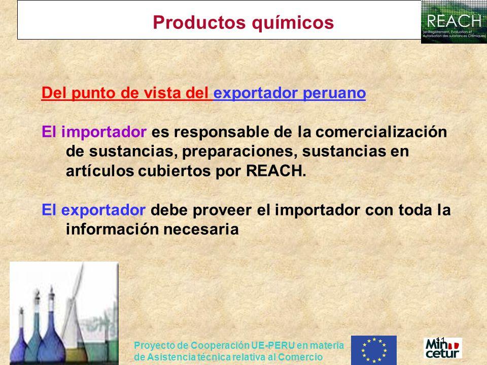 Proyecto de Cooperación UE-PERU en materia de Asistencia técnica relativa al Comercio 11 Productos químicos Del punto de vista del exportador peruano