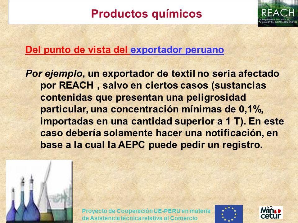 Proyecto de Cooperación UE-PERU en materia de Asistencia técnica relativa al Comercio 12 Productos químicos Del punto de vista del exportador peruano