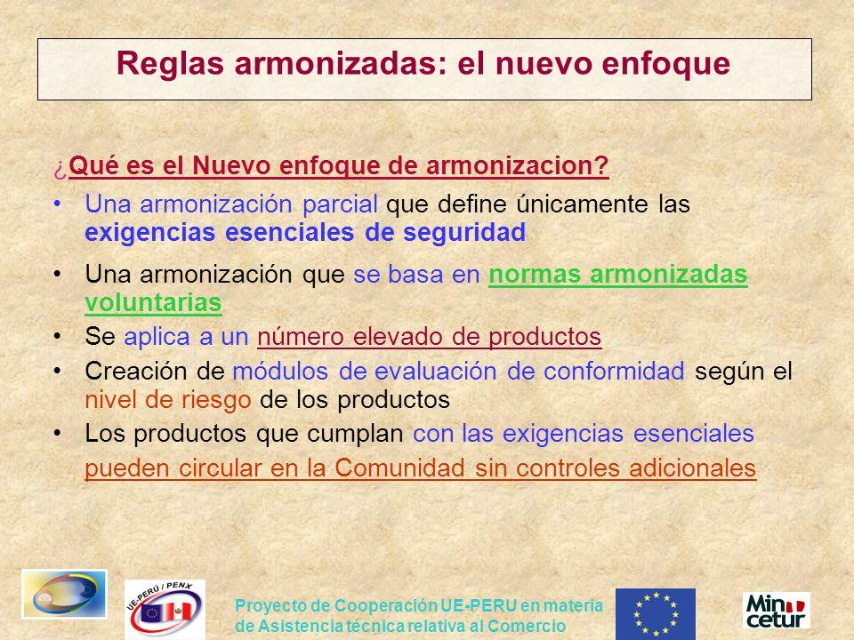 Proyecto de Cooperación UE-PERU en materia de Asistencia técnica relativa al Comercio ¿Qué es el Nuevo enfoque de armonizacion? Una armonización parci