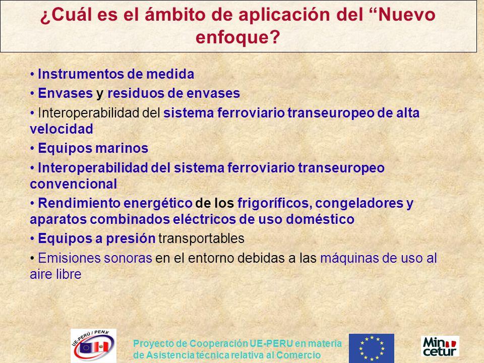 Proyecto de Cooperación UE-PERU en materia de Asistencia técnica relativa al Comercio ¿Cuál es el ámbito de aplicación del Nuevo enfoque? Instrumentos